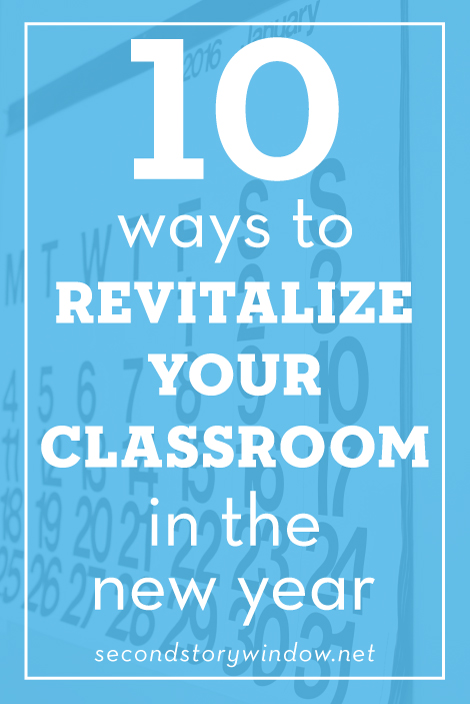 10 Ways to Revitalize Your Classroom